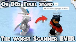 Scammers on Final stand (Trolling) | Dbz Final Stand - Roblox