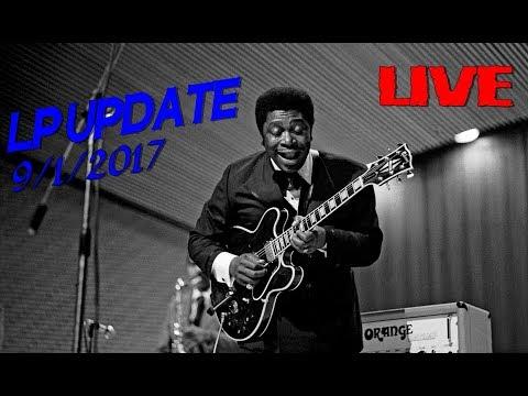 LIVE LP UPDATE 9/1/2017....BLUES & HARD ROCK