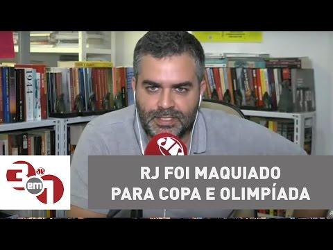 Andreazza: Rio de Janeiro foi maquiado para Copa do Mundo e Olimpíada