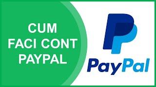 Cum sa ti faci cont de PayPal