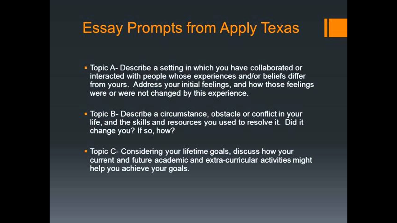 apply texas essays topics 2014 ut-austin essays ut austin is not using the apply texas essays as most other texas public universities please see the following for the specifics applicants must do c and then a, b, d, or s 2014 u texas austin prompts essay topics for summer/fall.