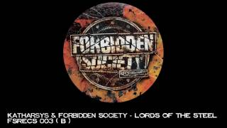 Katharsys & Forbidden Society - LORDS OF THE STEEL