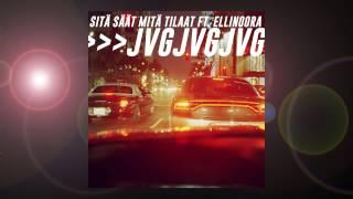 JVG - SITÄ SÄÄT MITÄ TILAAT Feat. ELLINOORA (Official Audio)