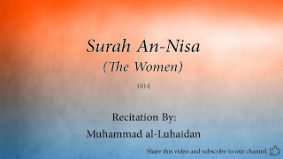 Surah An Nisa The Women   004   Muhammad al Luhaidan   Quran Audio