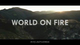 MULTIFANDOM ✗ world on fire