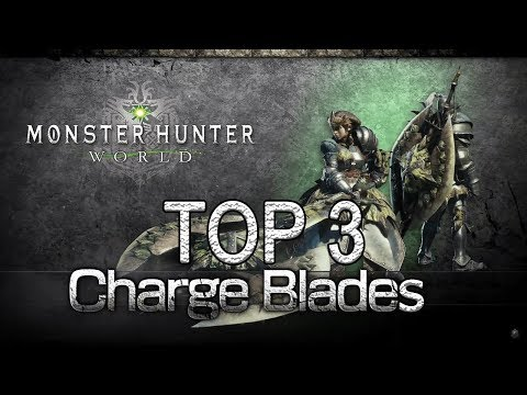 MHW - Top 3 Charge Blade (Monster Hunter: World) thumbnail