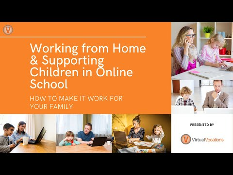 Working from Home & Supporting Children In Online School Webinar | Virtual Vocations