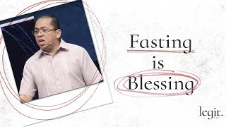 Legit - Fasting is Blessing - Bong Saquing