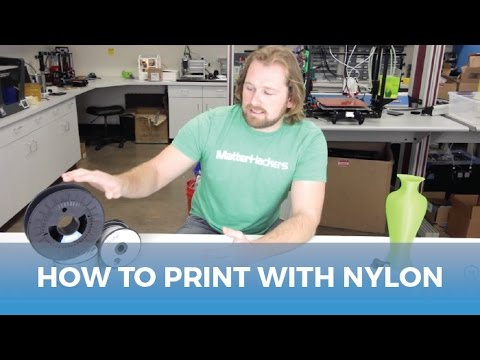 How To Succeed When 3D Printing With Nylon