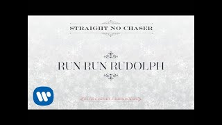 Straight No Chaser - Run Run Rudolph [Official Audio]