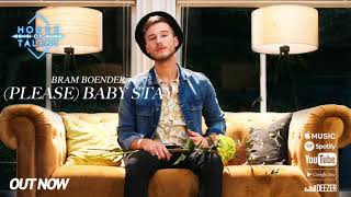 Bram Boender - (Please) Baby Stay [Official Audio] - House of Talent