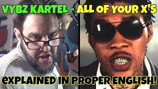 Vybz Kartel - X (All Of Your Exes) Explained in proper English! Free The World Boss 2018!