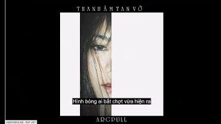 Thanh Âm Tan Vỡ - ArgPull「Lyric Video」