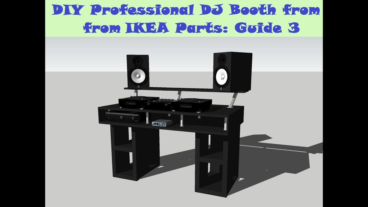 guide diy dj booth from ikea parts build 3 youtube. Black Bedroom Furniture Sets. Home Design Ideas