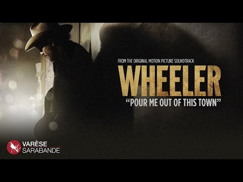 Pour Me Out Of This Town - Wheeler - Music Video