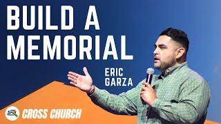 🔴 CROSS CHURCH LIVE | Build a Memorial | Eric Garza | CROSS CHURCH RGV