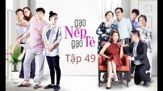 GẠO NẾP GẠO TẺ - TẬP 49 || #GNGT || HTV 2 Channel