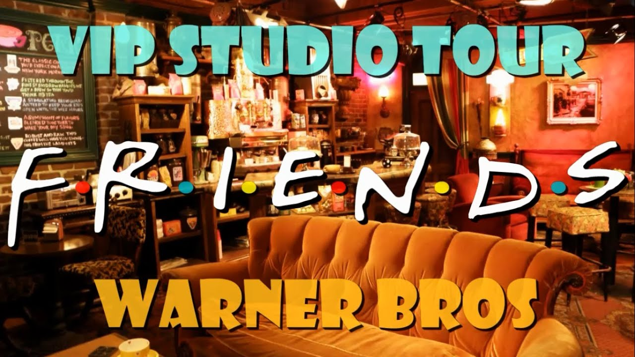 Friends Central Perk Warner Bros Vip Tour Youtube