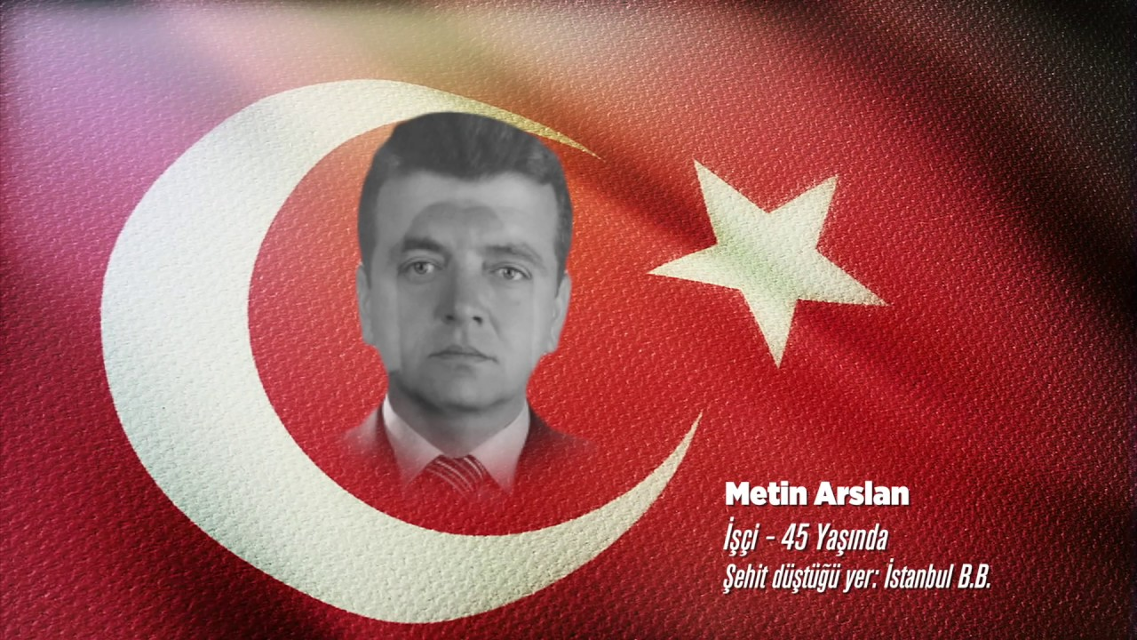 15 Temmuz Şehidi Metin Arslan - YouTube