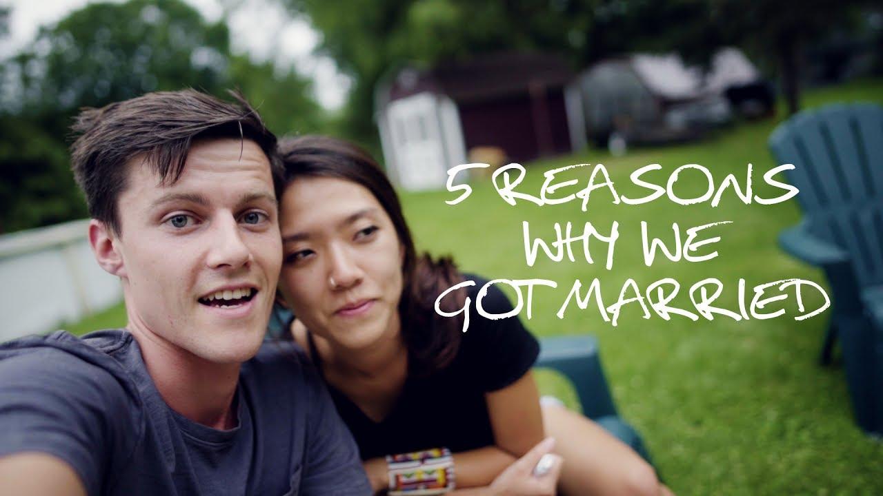 5 Reasons Why we got Married - YouTube