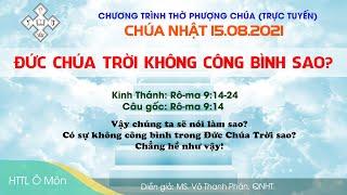 HTTL Ô MÔN - Chương trình thờ phượng Chúa 15/08/2021