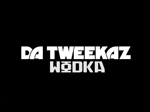 Da Tweekaz - Wodka
