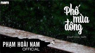 Phạm Hoài Nam | Phố Mùa Đông | Lyric Video
