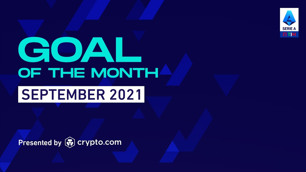 Goal Of The Month September 2021   Presented By crypto.com   Serie A 2021/22