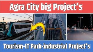 Agra city big project's Tourism infrastructure projects,IT, industrail development projects
