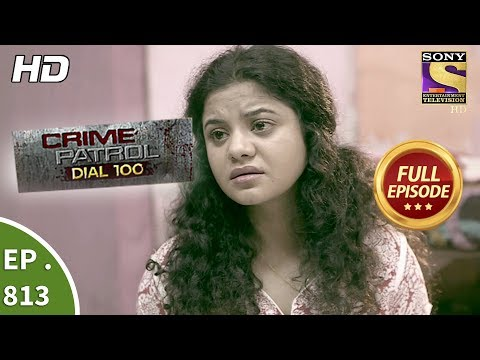Crime Patrol Dial 100 – Ep 813 – Full Episode – 4th July, 2018
