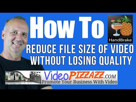 How To Reduce File Size Of Video Without Losing Quality - Handbrake