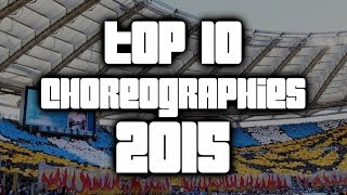 Top-10 Choreographies of 2015 - World of Ultras