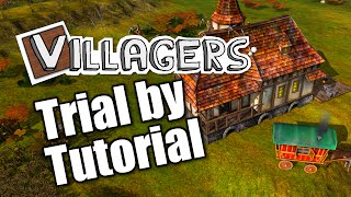 Villagers - ep 1 - TRIAL BY TUTORIAL - Let