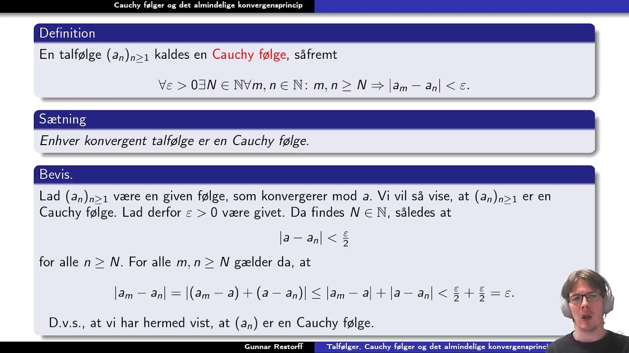 Metriske rum - 3.5 Talfølger, Cauchy følger og det almindelige konvergensprincip