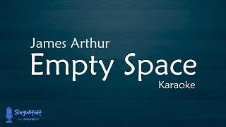 James Arthur - Empty Space Karaoke + Lyrics (Semi-Original Karaoke)