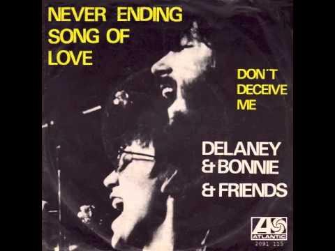 Delaney & Bonnie & Friends  Never Ending Song Of Love