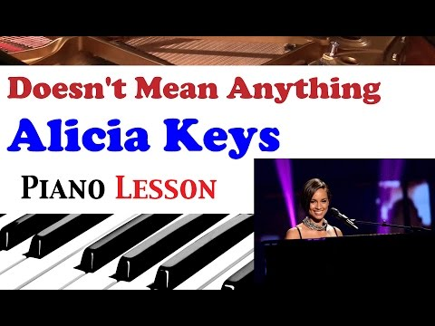 "How To Play ""Doesn't mean anything"" Piano Tutorial (Alicia keys)"