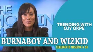Burna Boy, WizKid, Deola Sagoe, Celebrate Nigeria At 60! - Trending W/Ojy Okpe