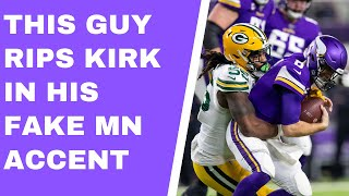 Vikings fans tee off on Kirk Cousins - one guy fakes a Minnesotan accent [Vikings Ventline]