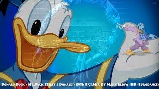 Donald Duck - Mr.Duck (That's Donald!) 2016 Ext.Mix By Marc Eliow (HD -Eurodance)