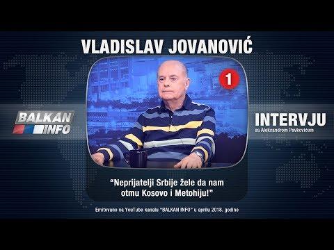INTERVJU: Vladislav Jovanović - Neprijatelji Srbije žele da nam otmu Kosovo i Metohiju! (23.04.2018)