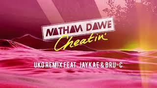 Nathan Dawe – Cheatin' (UKG Remix) [feat. Jaykae & Bru-C]