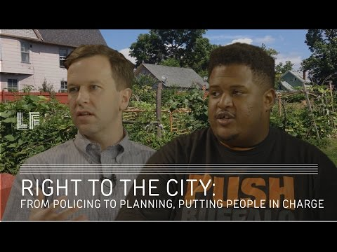 Right to the City: From Policing to Planning: Putting People in Charge