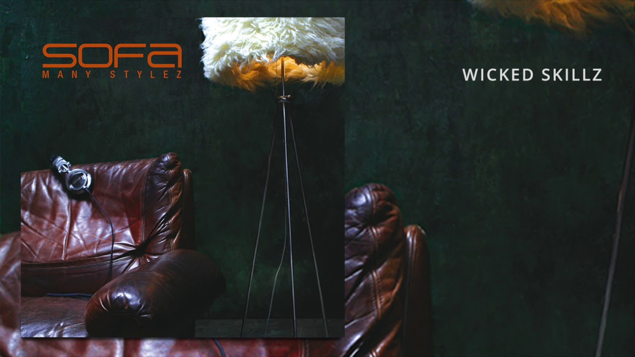 Sofa – Wicked Skillz (Official Audio)