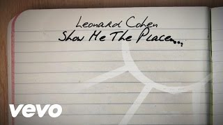 Leonard Cohen - Show Me the Place (Official Lyric Video)