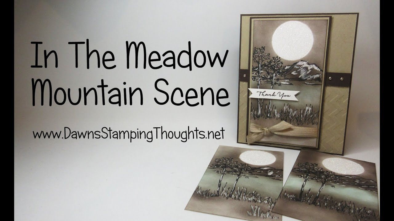 StampinUp In The Meadow Stamp Set Making A Mountain