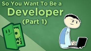 Extra Credits: So You Want to be a Developer (part 1)