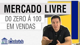 Como sair do zero a 100 vendas por dia no mercado livre,e commerce 2018