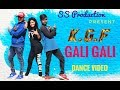 KGF  || GALI GALI || DANCE VIDEO || Mp3