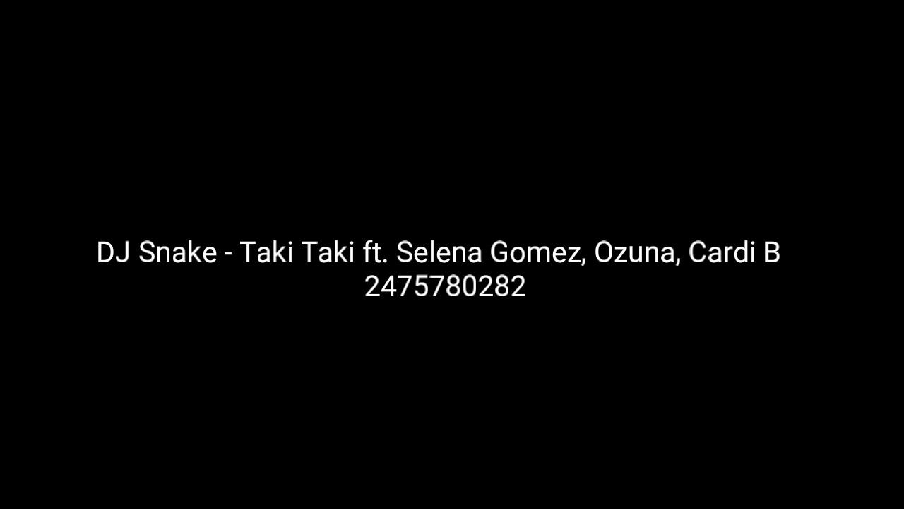 Dj Snake Taki Taki Music Code Id Roblox Youtube